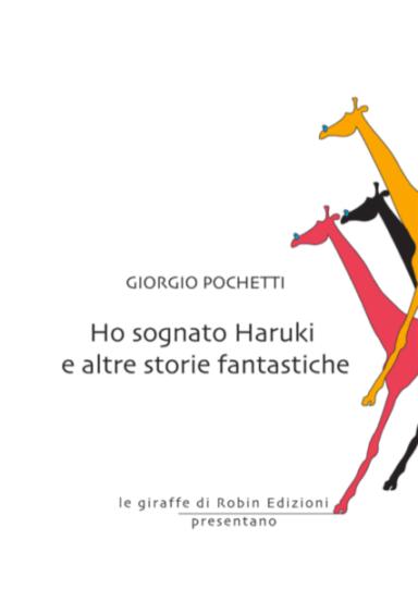 Copertina del libro-Ho Sognato Haruki e altre storie fantastiche-Giorgio Pochetti
