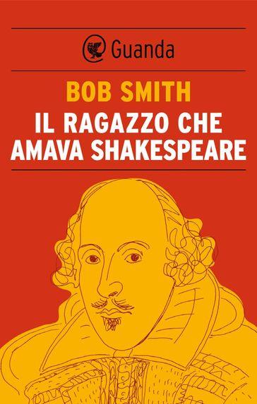 Copertina libro-il ragazzo che amava shakespeare-bob smith-eli libreria indipendente