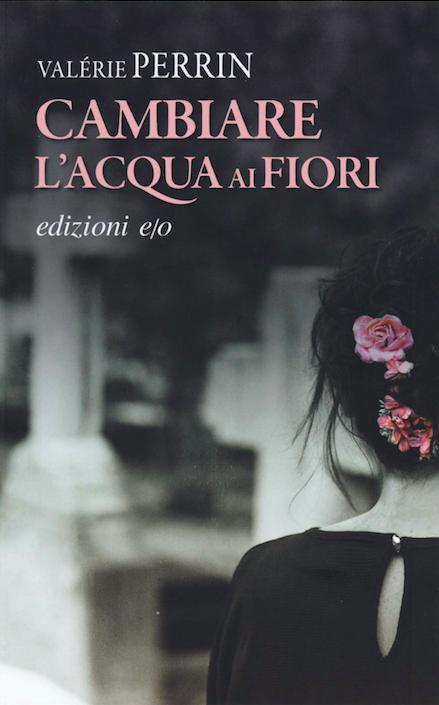 copertina libro-cambiare l'acqua ai fiori-valerie perrin-eli libreria indipendente